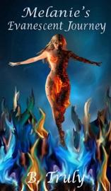 Melanie S Evanescent Journey