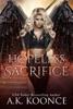 Hopeless Sacrifice: A Reverse Harem Series