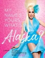 My Name's Yours, What's Alaska?