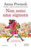 Anna Premoli - Non sono una signora Grafik