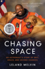 Leland Melvin - Chasing Space artwork
