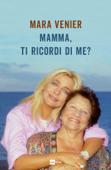Mamma, ti ricordi di me? Book Cover