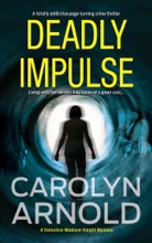 Deadly Impulse: A totally addictive page-turning crime thriller