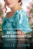 Download and Read Online Because of Miss Bridgerton