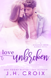 Love Unbroken - J.H. Croix book summary