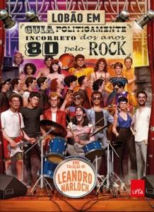 Guia politicamente incorreto dos anos 80 pelo rock Book Cover
