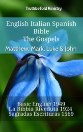 English Italian Spanish Bible The Gospels Matthew Mark Luke John