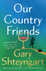 Gary Shteyngart - Our Country Friends  artwork