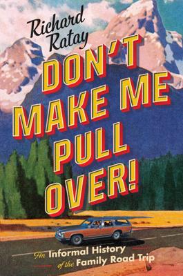 Don't Make Me Pull Over! - Richard Ratay book