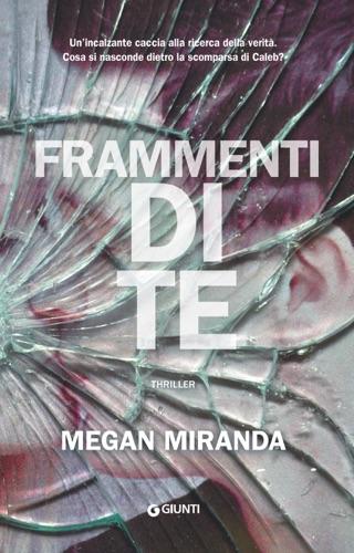 Megan Miranda - Frammenti di te