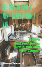 The Way to Have a Mini-Camper from a Van: A Core Instruction to Turn a Van into  Mini-Camper