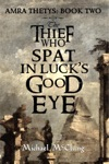 The Thief Who Spat In Lucks Good Eye