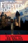 Der Besondere Frstenroman - Ich Will Aus Liebe Heiraten