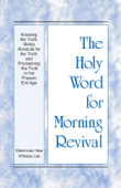 Download and Read Online The Holy Word for Morning Revival - Knowing the Truth, Being Absolute for the Truth, and Proclaiming the Truth in the Present Evil Age