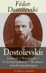 Dostoevski Journal  Souvenirs  Correspondance  Romans Autobiographiques Ldition Intgrale