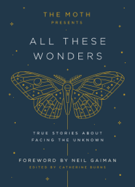 The Moth Presents All These Wonders PDF Download