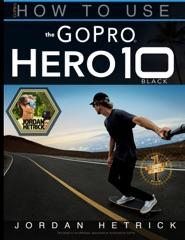 GoPro HERO 10: How To Use The GoPro Hero 10 Black
