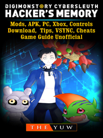 Digimon Story Cyber Sleuth Hackers Memory, Mods, APK, PC, Xbox, Controls, Download, Tips, VSYNC, Cheats, Game Guide Unofficial