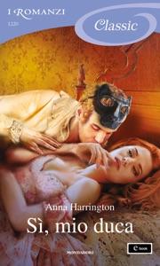 Sì, mio duca (I Romanzi Classic) Book Cover