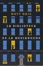 La Biblioteca de la Medianoche (AdN) - Matt Haig & Miguel Marqués Muñoz by  Matt Haig & Miguel Marqués Muñoz PDF Download