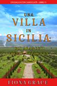 Una Villa in Sicilia: Gli Aranceti della Vendetta (Un giallo con cani e gatti—Libro 5) Book Cover