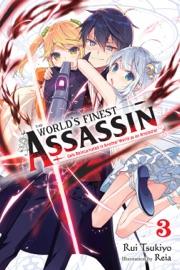 The World's Finest Assassin Gets Reincarnated in Another World as an Aristocrat, Vol. 3 (light novel) - Rui Tsukiyo & Reia by  Rui Tsukiyo & Reia PDF Download