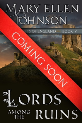 Lords Among the Ruins (Knights of England Series, Book 5)