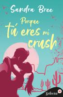 Download and Read Online Porque tú eres mi crush