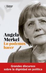 Angela Merkel. Lo podemos hacer