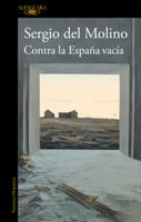 Download and Read Online Contra la España vacía