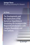 The Developments And The Applications Of The Numerical Algorithms In Simulating The Incompressible Magnetohydrodynamics With Complex Boundaries And Free Surfaces