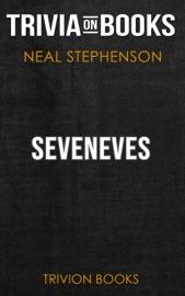 SEVENEVES: A NOVEL BY NEAL STEPHENSON (TRIVIA-ON-BOOKS)