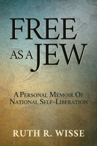 Free as a Jew: A Personal Memoir of National Self-Liberation Book Cover