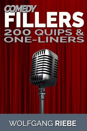 Comedy Fillers: 200 Quips & One-Liners