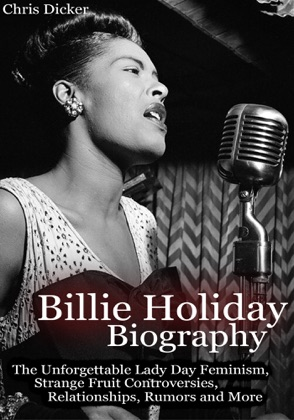 Billie Holiday Biography: The Unforgettable Lady Day Feminism, Strange Fruit Controversies, Relationships, Rumors and More image