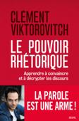 Download and Read Online Le Pouvoir rhétorique