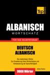 Wortschatz Deutsch-Albanisch Fr Das Selbststudium 9000 Wrter