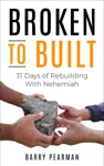 Broken To Built 31 Days Of Rebuilding With Nehemiah