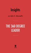 Insights on John C. Maxwell's The 360 Degree Leader by Instaread