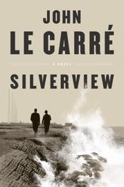 Silverview - John le Carré by  John le Carré PDF Download
