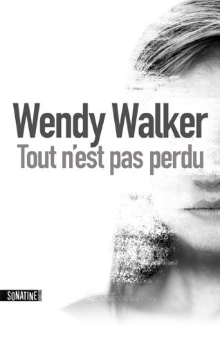 Wendy Walker - Tout n'est pas perdu extrait