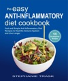 The Easy Anti Inflammatory Diet Cookbook 100 Fast And Simple Anti Inflammatory Diet Recipes To Heal The Immune System And Live Longer