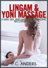 P.C. Anders - Lingam and Yoni Massage: A Safe Sex, Antiwar, and Economic Recovery Tool bild