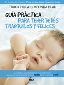 Guía práctica para tener bebés tranquilos y felices Book Cover