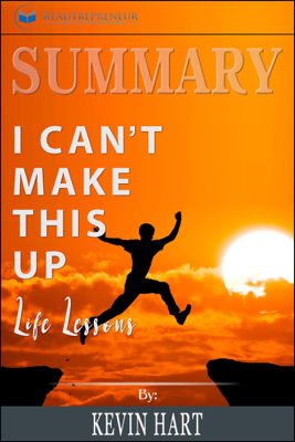 Summary: I Can't Make This Up: Life Lessons - Readtrepreneur Publishing book