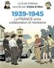 Le fil de l'Histoire raconté par Ariane & Nino - 1939-1945 -La France entre collaboration et résistance