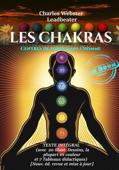 Les Chakras : Centres de Force dans l'Homme — Texte complet et annoté, avec 10 planches couleur, 10 figures N&B et 7 tableaux. [Nouv. éd. entièrement revue et corrigée].