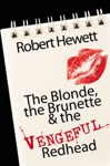 The Blonde The Brunette  The Vengeful Redhead