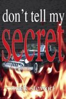 Don't Tell My Secret
