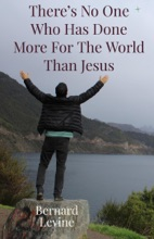 There's No One Who Has Done More For The World Than Jesus